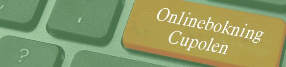 Onlinebokning Cupolen